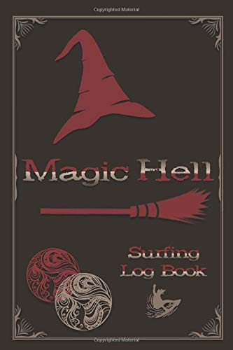 SURFING LOG BOOK: Magic Hell - Wizard / Witch Vintage Theme- Record Track Beach Sessions, Location, Weather, Waves, Tide, Board, Equipment, Notes and More