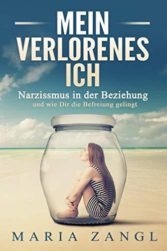 Mein verlorenes Ich: Narzissmus in der Beziehung und wie Dir die Befreiung gelingt