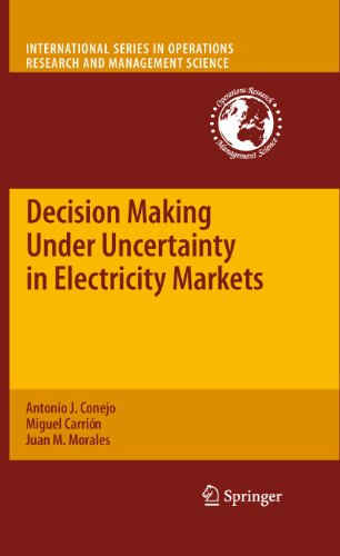 Compare Textbook Prices for Decision Making Under Uncertainty in Electricity Markets International Series in Operations Research & Management Science, 153 2010 Edition ISBN 9781461426783 by Conejo, Antonio J.,Carrión, Miguel,Morales, Juan M.