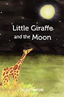 Little Giraffe and the Moon
