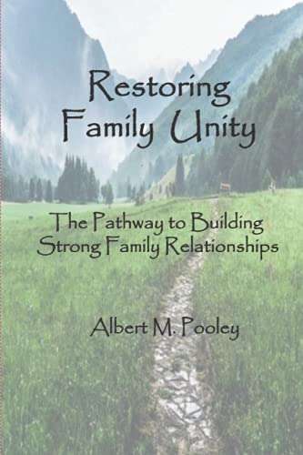 Compare Textbook Prices for Restoring Family Unity: The Pathway to Building Strong Family Relationships  ISBN 9798613911110 by Pooley, Albert M.