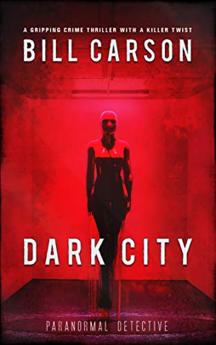 Dark City: Paranormal Detective - A gripping crime thriller with a killer twist
