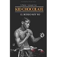 Kid Chocolate: El boxeo soy Yo (Spanish Edition)