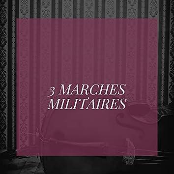 3 Marches militaires