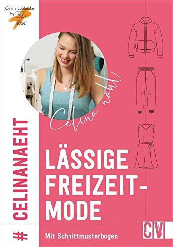 Celina näht lässige Freizeitmode. 12 stylische Freizeit-Modelle, leicht gemacht mit beigelegtem Schnittmusterbogen. Blouson, Kleid, Mini-Rock und vieles mehr in angesagten Farben und Schnitten.