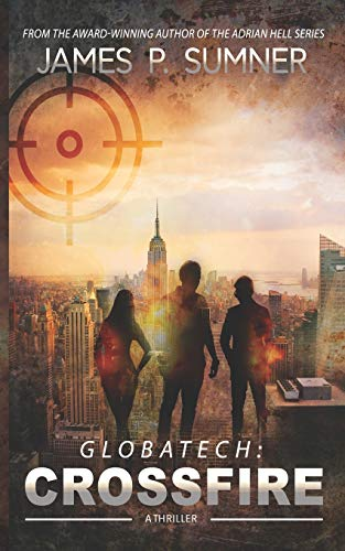 Crossfire: A Thriller (GlobaTech, Band 2)