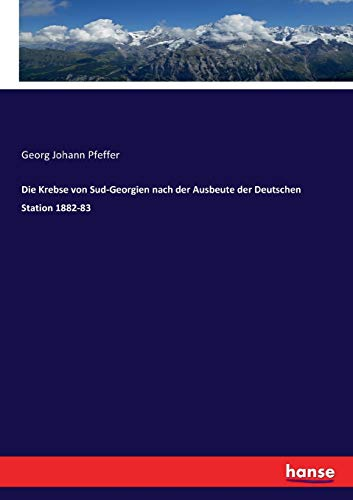 Die Krebse von Sud-Georgien nach der Ausbeute der Deutschen Station 1882-83