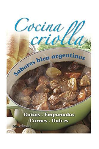 COCINA CRIOLLA: sabores bien argentinos