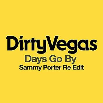 Days Go By (Sammy Porter Re Edit)