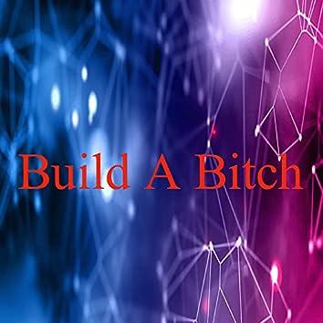 Build A Bitch