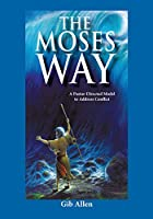 The Moses' Way: For a Pastor-Directed Model to Address Conflict