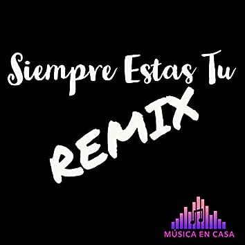 Siempre Estás Tú (Remix)