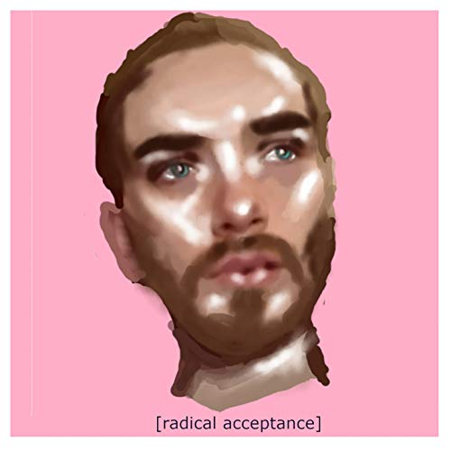 Radical Acceptance [Explicit]