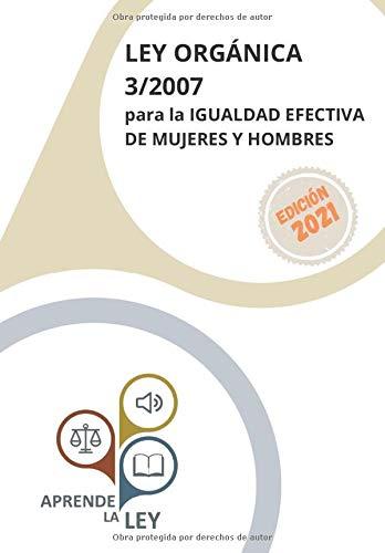 Ley Orgánica 3/2007 para la IGUALDAD EFECTIVA DE MUJERES Y HOMBRES