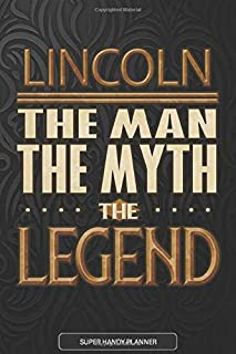 Lincoln The Man The Myth The Legend: Lincoln Name Planner With Notebook Journal Calendar Personal Goals Password Manager &...