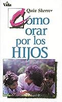 Como Orar por los Hijos/ How to Pray for Children