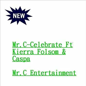 Mr.C: Celebrate (feat. Kierra Folsom & Caspa)