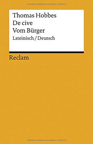 De cive / Vom Bürger: Lateinisch/Deutsch (Reclams Universal-Bibliothek)