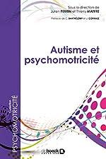 Autisme et psychomotricite de Julien Perrin