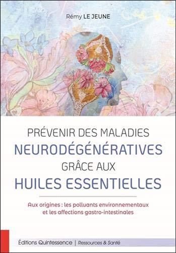 Prévenir des maladies neurodégénératives grâce aux huiles essentielles (Ressources & Santé)