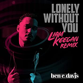 Lonely Without You (Liam Keegan Remix)
