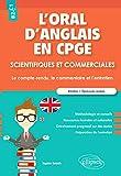 L'oral d'anglais en CPGE scientifiques et commerciales. Le compte-rendu, le...