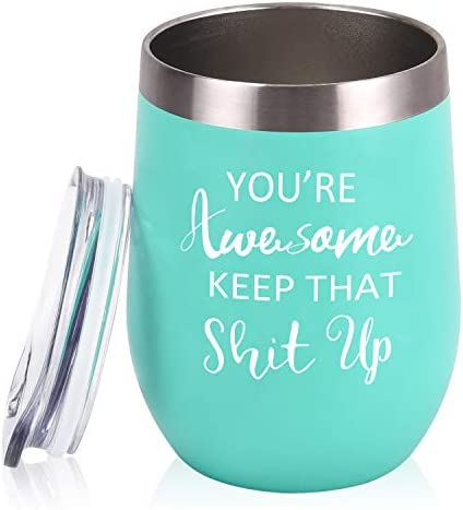 You re Awesome Keep That Up Birthday Gifts Wine Tumbler for Women 12 Oz Insulated Wine Tumbler product image