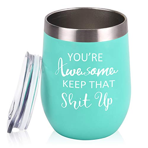 You're Awesome Keep That Up Birthday Gifts Wine Tumbler for Women, 12 Oz Insulated Wine Tumbler with Saying, Inspirational Funny Gift Idea for Best Friends Girlfriend Coworker, Mint