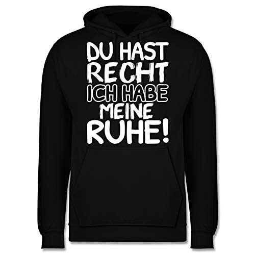 Shirtracer Sprüche - Du hast Recht ich Habe Meine Ruhe! schwarz weiß - L - Schwarz - Spruch - JH001 - Herren Hoodie und Kapuzenpullover für Männer