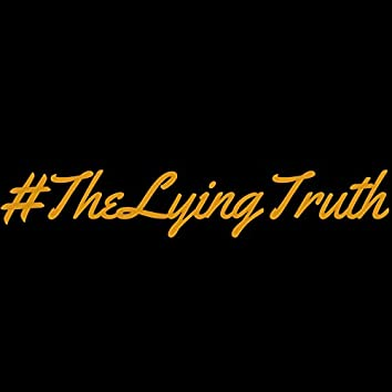 #TheLyingTruth