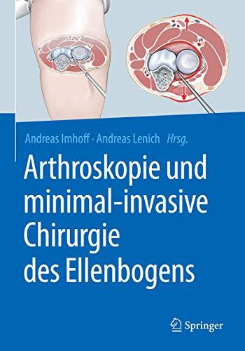 Arthroskopie und minimal-invasive Chirurgie des Ellenbogens