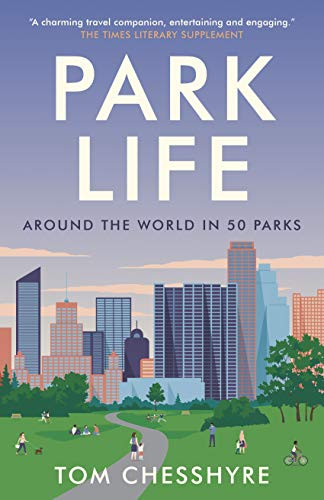 Park Life: Around the World in 50 Parks