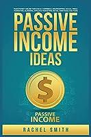 Passive Income Ideas: Make Money Online through E-Commerce, Dropshipping, Social Media Marketing, Blogging, Affiliate Marketing, Retail Arbitrage and More