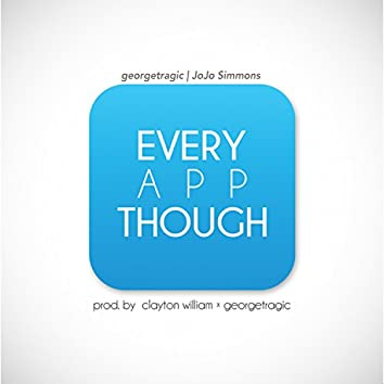 Every App Though (feat. JoJo Simmons)