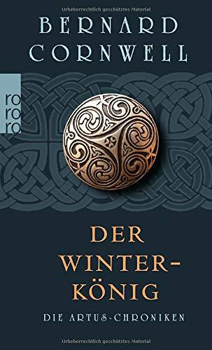 Der Winterkönig (Die Artus-Chroniken, Band 1)