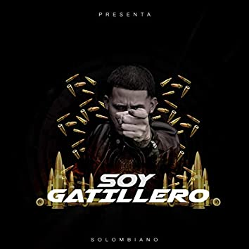 Soy Un Gatillero