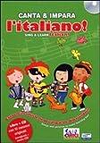 Canta e impara l'italiano! Ediz. illustrata. Con CD Audio