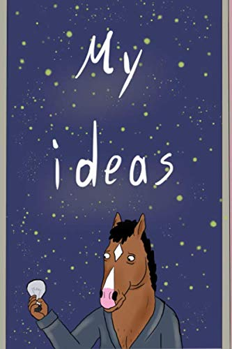MY IDEAS: BOJACK HORSEMAN, notebook, perfect for school, perfect for your kid, 110 pages