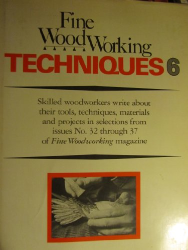 woodworking magazines Fine Woodworking Techniques 6