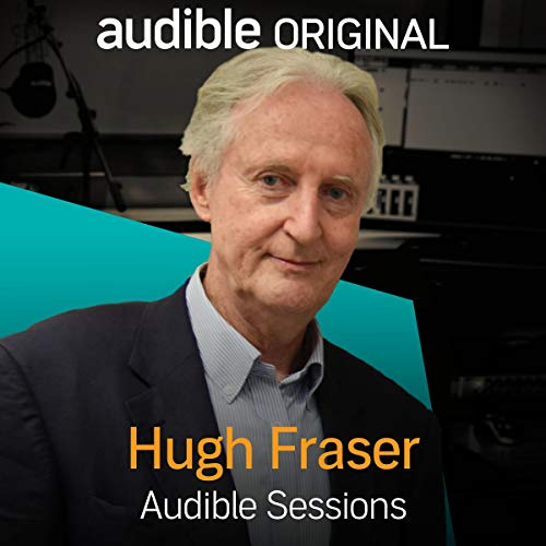 FREE: Audible Sessions with Hugh Fraser audiobook cover art
