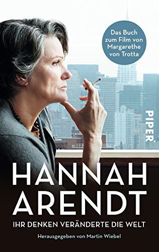 Hannah Arendt: Ihr Denken veränderte die Welt