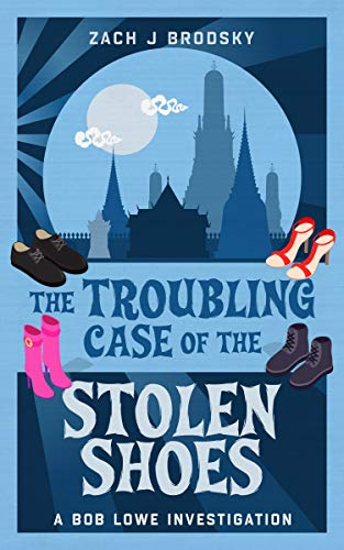 The Troubling Case of the Stolen Shoes (A Bob Lowe Investigation Book 3) by [Zach J Brodsky]