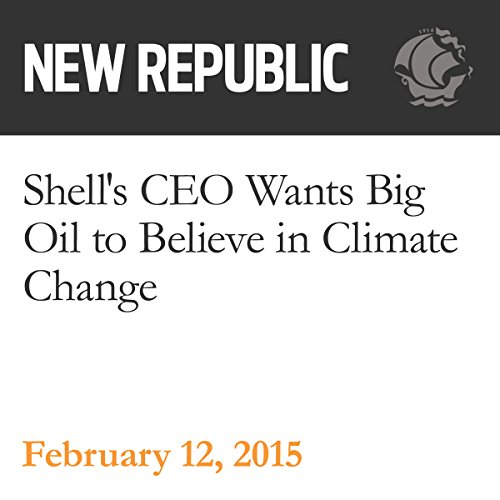 Shell's CEO Wants Big Oil to Believe in Climate Change audiobook cover art