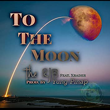 To The Moon (feat. Xrader & Yung Pinap)