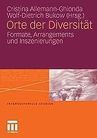 Orte der Diversitaet: Formate, Arrangements und Inszenierungen (Interkulturelle Studien)