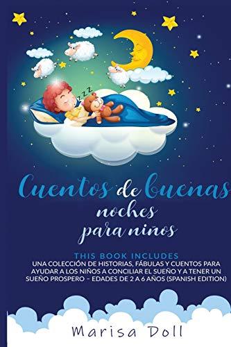 Cuentos de buenas noches para niños: Una colección de historias, fábulas y cuentos para ayudar a los niños a conciliar el sueño y a tener un sueño prospero - Edades de 2 a 6 años