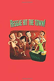 Reggae Hit The Town!: Reggae Hit The Town Notebook, Journal for Writing, Size 6