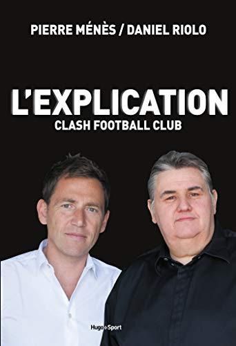 L Explication Clash Football Club French Edition Ebook Menes Pierre Riolo Daniel Amazon De Kindle Shop