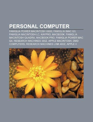 Personal computer: Famiglia Power Macintosh xx00, Famiglia iMac G3, Famiglia Macintosh LC, Kaypro, MacBook, Famiglia Macintosh Quadra
