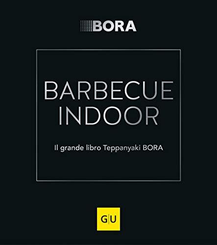 BARBECUE INDOOR: Il grande libro Teppanaki BORA (GU Themenkochbuch)
